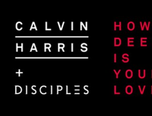 Calvin Harris & Disciples – How Deep Is your Love